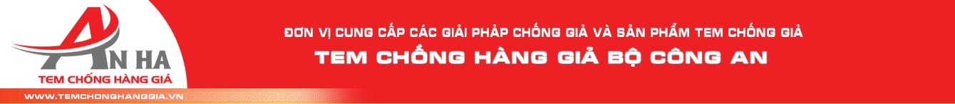 Tem chống hàng giả do Bộ Công An cấp | Temchonghanggia.vn